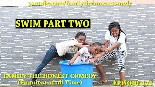 SWIM PART 2 (Family The Honest Comedy Episode 176)