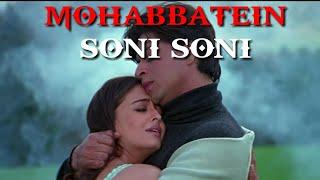 Gambar cover SONI SONI - MOHABBATEIN   Shahrukh Khan, Aishwarya Rai, Uday Chopra, Jugal Hansraj,