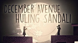 December Avenue - Huling Sandali (OFFICIAL LYRIC VIDEO)