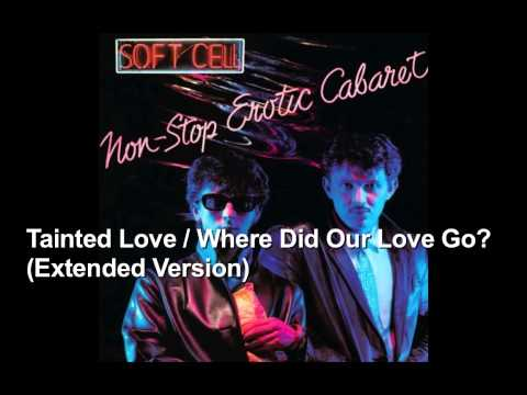 Tainted Love   Where Did Our Love Go (Extended Version) ~ Soft Cell