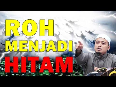 Ustaz Wadi Anuar 2017 HD - Roh Menjadi HITAM Selepas MATI