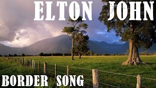 ELTON JOHN: Border Song - Piano Cover