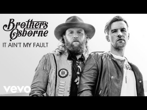 Brothers Osborne  It Aint My Fault Audio