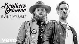 Brothers Osborne It Ain 39 t My Fault Audio