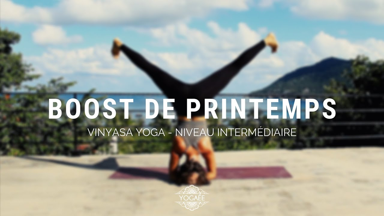 Boost de printemps - Vinyasa Yoga Intermédiaire - Yogaée on the road