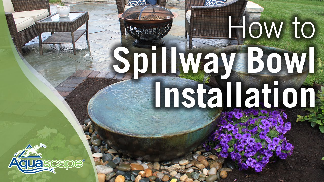 Aquascape S Spillway Bowl Installation Youtube