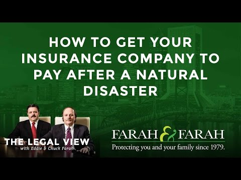 How To Get Your Insurance Company To Pay After A Natural Disaster