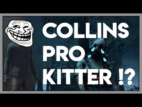 COLLINS PRO KITTER ?! - DEAD BY DAYLIGHT