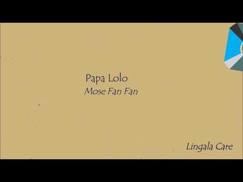 Mose Fan Fan - Papa Lolo Lyrics/ Paroles
