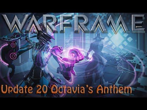 Warframe - Update 20: Octavia's Anthem