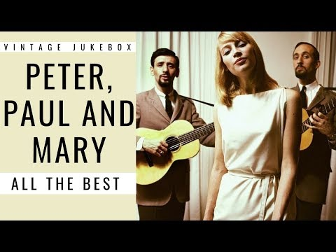 Peter, Paul and Mary - All the Best [Vintage Jukebox]