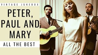 Peter, Paul and Mary - All the Best [Vintage Jukebox] (BEST OF POP - BEST OF FOLK)