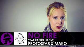 Protostar & MakO ft. Rachel Hirons - No Fire (Lyrics)
