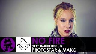 Protostar & MakO ft. Rachel Hirons - No Fire (Lyrics)