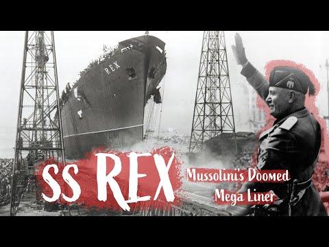 SS Rex: Mussolini's Doomed Mega Liner