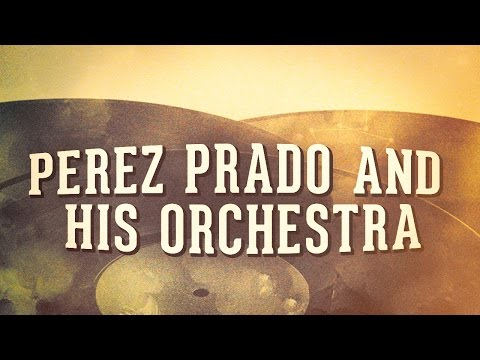 Perez Prado And His Orchestra, Vol. 1 « Les idoles de la musique cubaine » (Album complet)