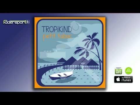 Tropikind - Petit Tabac (Edit)