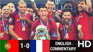 Portugal vs France 1-0 full highlights with English Commentary Euro Cup Final  2016