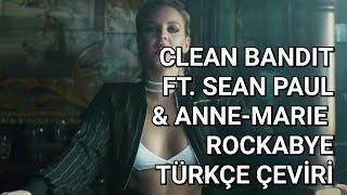 Clean Bandit - Rockabye ft. Sean Paul & Anne-Marie (Türkçe Çeviri) Video