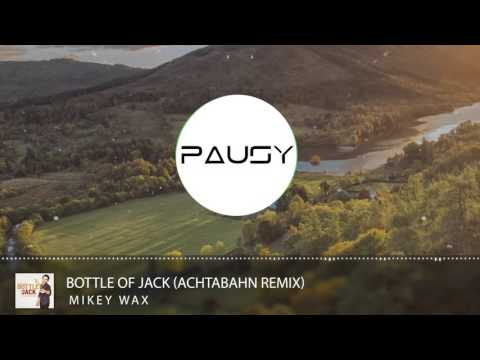 [Deep House] Mikey Wax - Bottle of Jack (Achtabahn Remix)