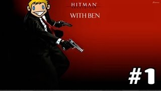 "Hitman Absolution: Episode 1 With Ben :""Do the Crab walk!"""