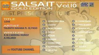 SALSA.IT VOL.10 GOLD EDITION:LOVE, TALENTO HAVANA ft. Dj PASO