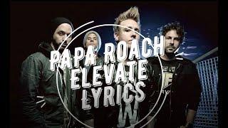 Papa Roach  - Elevate Lyrics