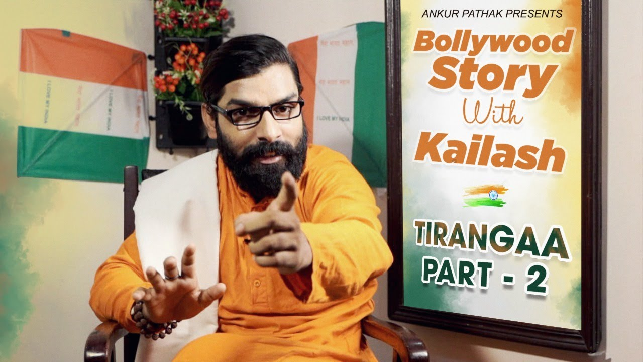 Bollywood Story With Kailash | Tirangaa । Part - 2 | Ankur Pathak |