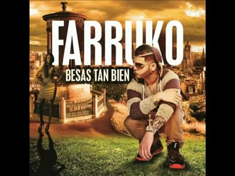 Besas Tan Bien Farruko English Translations