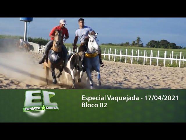 Esporte Campeão: Especial Vaquejada - 17/04/2021 - Bloco 02