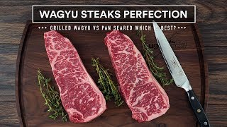 Wagyu GRILLED vs PAN SEARED - Steak Battle!
