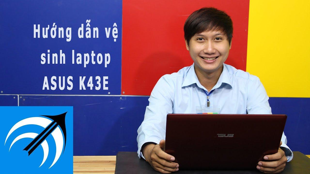Hướng dẫn vệ sinh Laptop ASUS K43E – Vệ sinh laptop tại nhà – Capcuulaptop.com