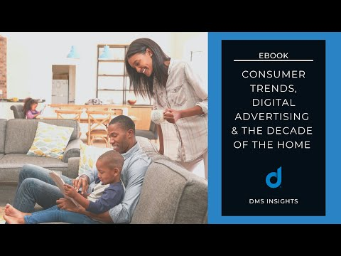 Consumer Trends, Digital  Advertising & The Decade Of The Home eBook