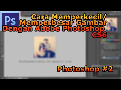 Cara memperbesar/Memperkecil Gambar Dengan Photoshop