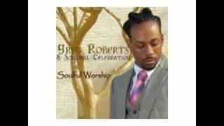Greg Roberts & Soulful Celebration - Prelude to Worship