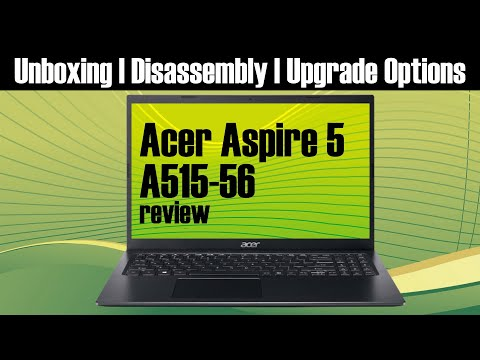 Acer Aspire 5 A515-56 review : Unboxing and disassembly