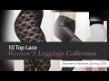 10 Top Lace Women'S Leggings Collection Women's Fashion, Spring 2036