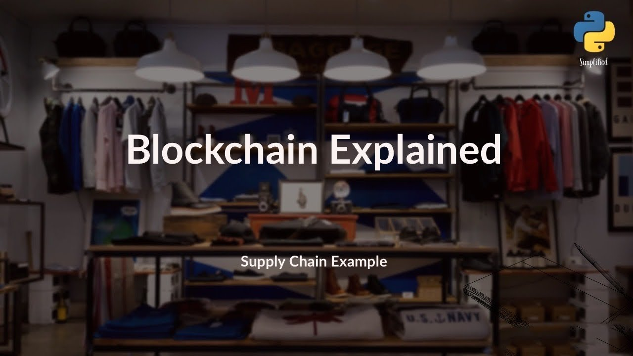 Blockchain Explained: Supply Chain Example with Python Tutorial