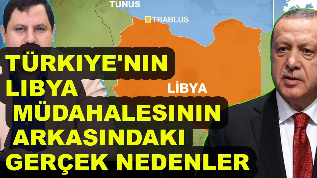 Türkiye'nin Libya müdahalesinin arkasındaki gerçek nedenler