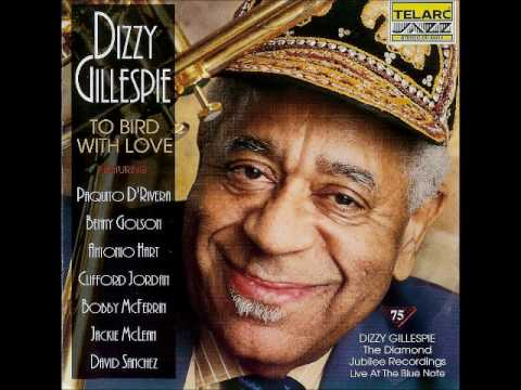 Dizzy Gillespie (To Bird With Love: Live at the Blue Note) - Ornithology