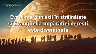 """Documentarului """"Acela care deține suveranitatea peste toate lucrurile"""" Fragment 11 - Evreii merg în exil în străinătate și Evanghelia Împărăției cerești este diseminată"""
