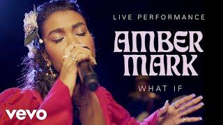 Смотреть клип Amber Mark - What If | Live