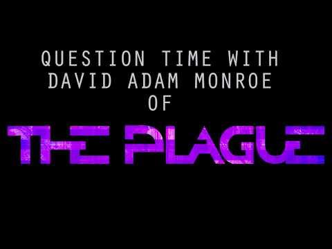 Questions with The Plague Episode 1: David Adam Monroe