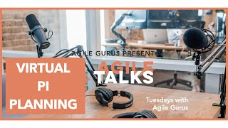 Episode 1: Tips and tricks for a Virtual PI Planning: Agile Talks with Agile Gurus