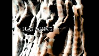 Flat Affect - Which You Have Given