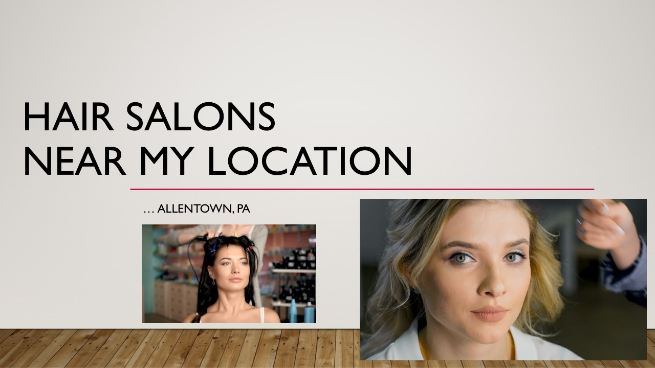 Hair Salons Near My Location in Allentown PA -- nearby ...