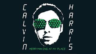 Calvin Harris - Merrymaking at My Place (Mr. Oizo Remix)