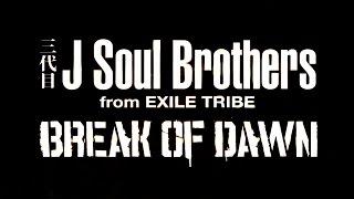 三代目 J Soul Brothers/BREAK OF DAWN 映画「テラフォーマーズ」主題歌...