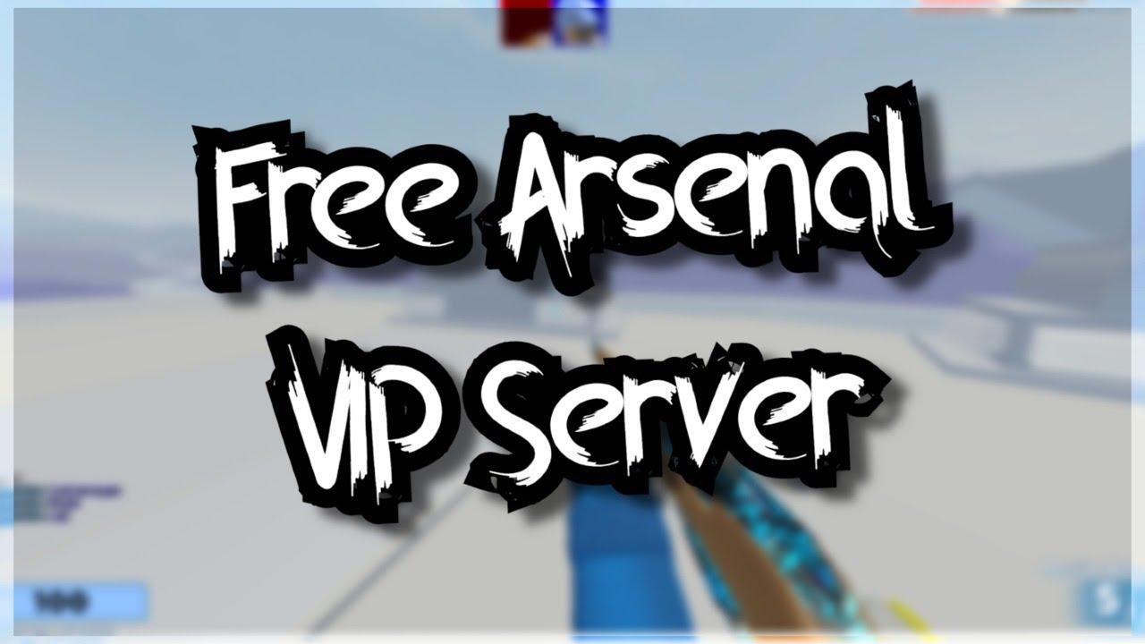 ARSENAL FREE VIP SERVER LINK (2020)   PLAYING GAMES ROBUX