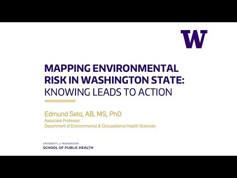 Mapping Environmental Risk in Washington State:Knowing Leads to Action | Edmund Seto